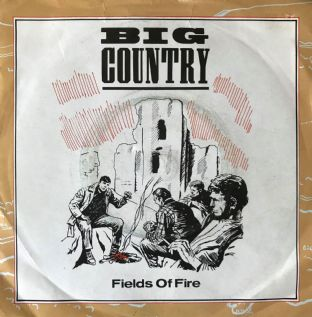 "Big Country - Fields Of Fire (7"") (VG-/G)"